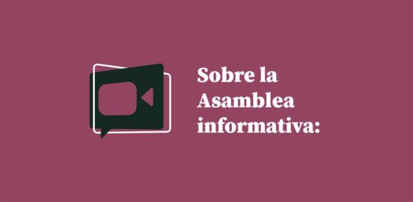 Sobre la asamblea informativa